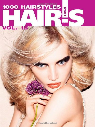 Hair's How, Vol. 15: 1000 Hairstyles -: Hair's How Magazine