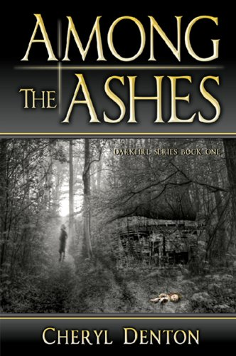 9780984674701: Among the Ashes: Darkfire Series Book One