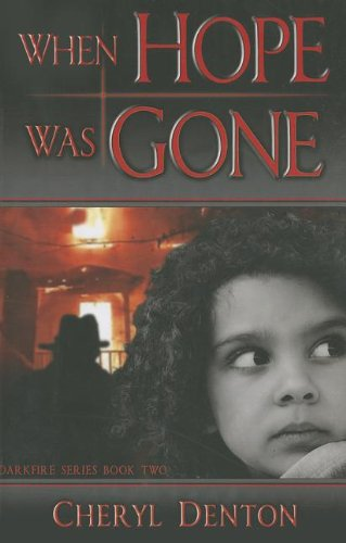9780984674794: When Hope Was Gone (Darkfire) (Darkfire Series)