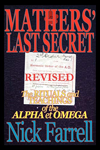 9780984675302: Mathers' Last Secret Revised - The Rituals and Teachings of the Alpha Et Omega