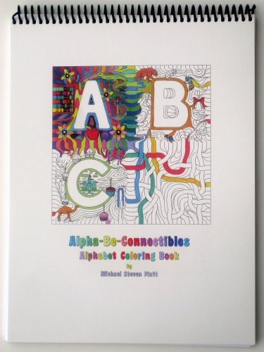 Alpha-Be-Connectibles Alphabet Coloring Book: Michael Steven Platt