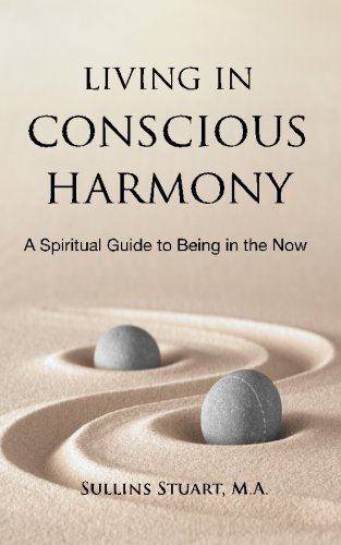 9780984676712: Living in Conscious Harmony: A Spiritual Guide to Being in the Now