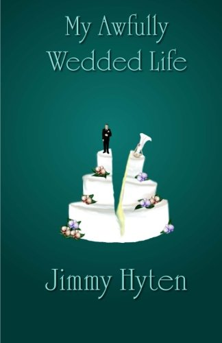 9780984678570: My Awfully Wedded Life