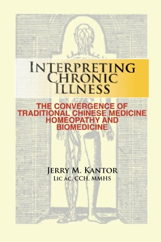 9780984678808: Interpreting Chronic Illness:: The Convergence of Traditional Chinese Medicine, Homeopathy, and Biomedicine
