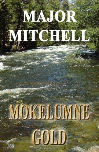 9780984681105: Mokelumne Gold
