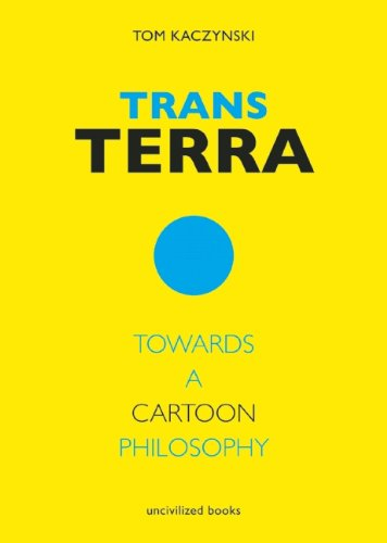 9780984681419: Trans Terra: Towards a Cartoon Philosophy