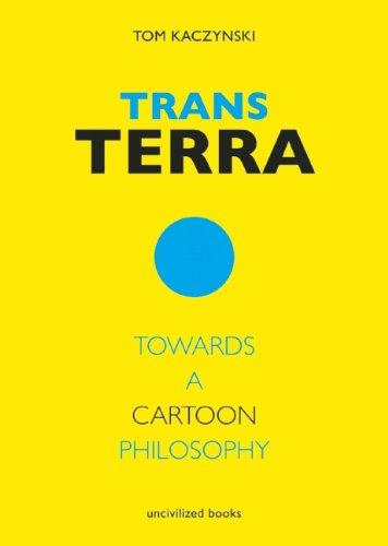 9780984681419: Trans Terra: Towards a Cartoon Philosophy