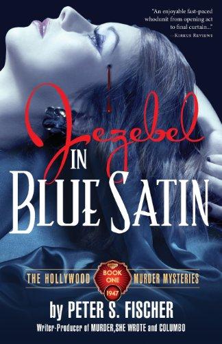 Jezebel in Blue Satin (The Hollywood Murder Mysteries): Fischer, Peter S