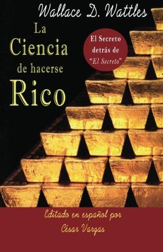 9780984683727: La Ciencia de Hacerse Rico: El Secreto detrás de El Secreto