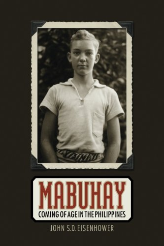 Mabuhay: Coming of Age in the Philippines (0984684239) by Eisenhower, John S.D.