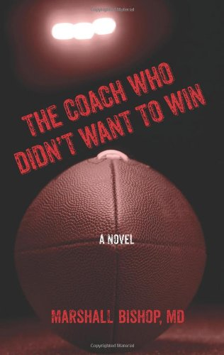 The Coach Who Didn't Want to Win: Bishop, Marshall