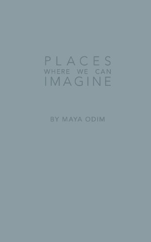 Places Where We Can Imagine: Maya Emma Odim