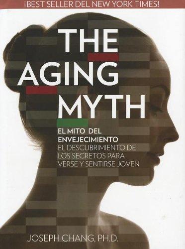 9780984688708: The Aging Myth: El Mito del Envejecimiento el Descubrimiento de los Secretos Para Verse y Sentirse Joven (Spanish Edition)