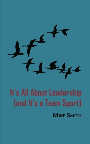 9780984691234: It's All About Leadership: and It's a Team Sport (Volume 1)