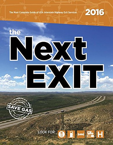 9780984692149: the Next EXIT 2016 (Next Exit: The Most Complete Interstate Highway Guide Ever Printed)