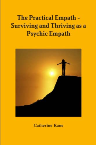 9780984695195: The Practical Empath - Surviving and Thriving as a Psychic Empath