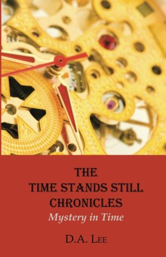 9780984695706: Mystery In Time:: The Time Stands Still Chronicles (Volume 1)
