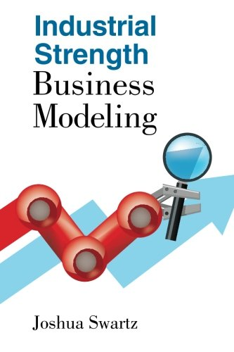 9780984698325: Industrial Strength Business Modeling