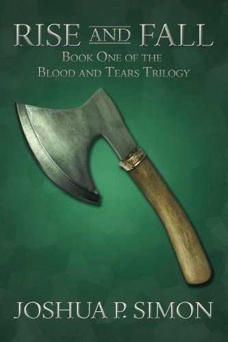 9780984698820: Rise and Fall: Book One of the Blood and Tears Trilogy