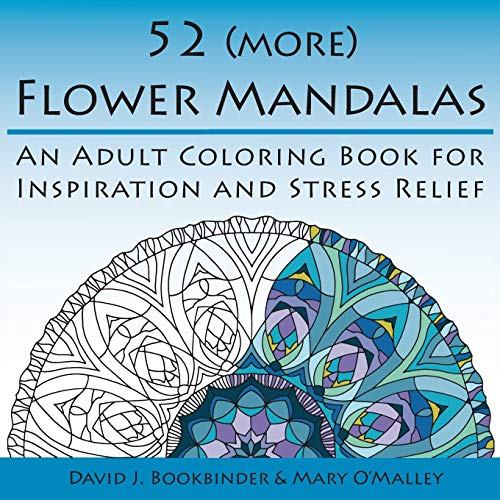 52 (more) Flower Mandalas: An Adult Coloring Book for Inspiration and Stress Relief: David J. ...