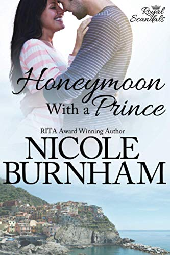 9780984706969: Honeymoon With a Prince (Royal Scandals)