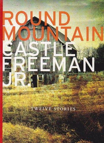 9780984707829: Round Mountain: Twelve Stories