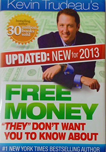 Free Money- They don't want you to: Kevin Trudeau's