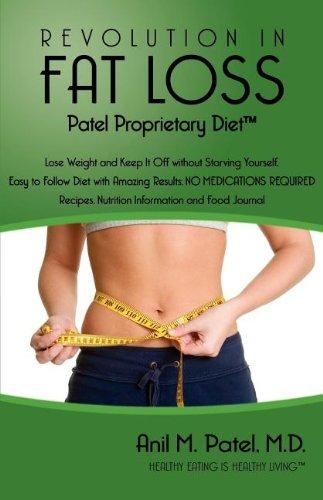 Revolution in Fat Loss: Patel Proprietary Diet: Patel, Anil Manu