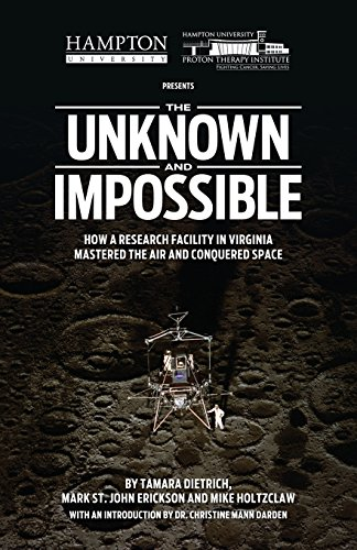 The Unknown and Impossible: How a research facility in Virginia mastered the air and conquered space