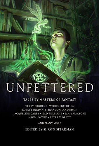 Unfettered: Terry Brooks; Patrick Rothfuss; and many more