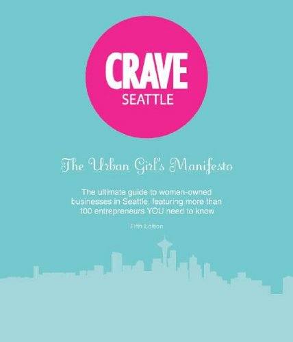 9780984714384: CRAVE Seattle The Urban Girl's Manifesto 5th ed