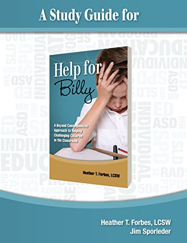 Study Guide for Help for Billy 9780984715596 This chapter by chapter study guide follows the ground-breaking book,  Help for Billy: A Beyond Consequences Approach to Working with Ch