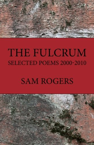 9780984718306: The Fulcrum: Selected Poems 2000 - 2010