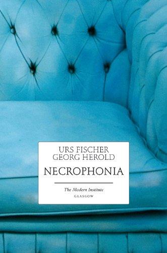 9780984721016: Urs Fischer / Georg Herold: Necrophonia