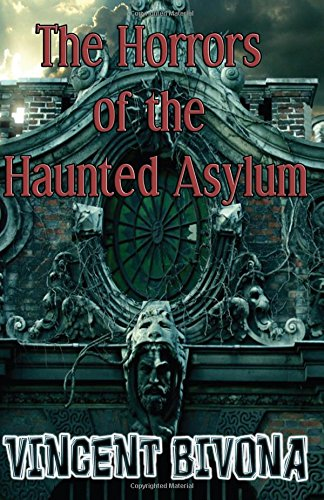 9780984724796: The Horrors of the Haunted Asylum