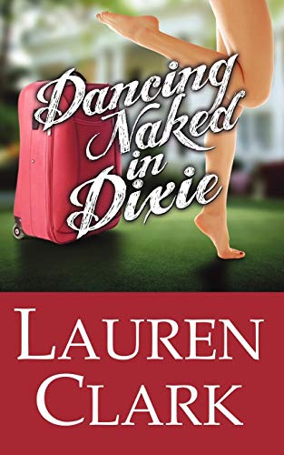 9780984725045: Dancing Naked in Dixie