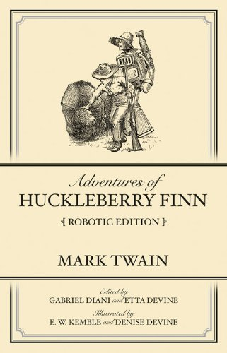 Adventures of Huckleberry Finn Robotic Edition: Mark Twain, Gabriel