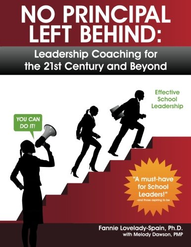 9780984731305: No Principal Left Behind: Leadership Coaching for the 21st Century and Beyond