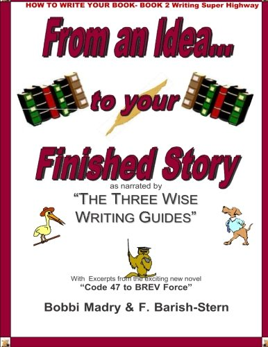 9780984733026: How to Write Your Book- Book 2 Writing on the Super Highway: From an Idea... to your Finished Story