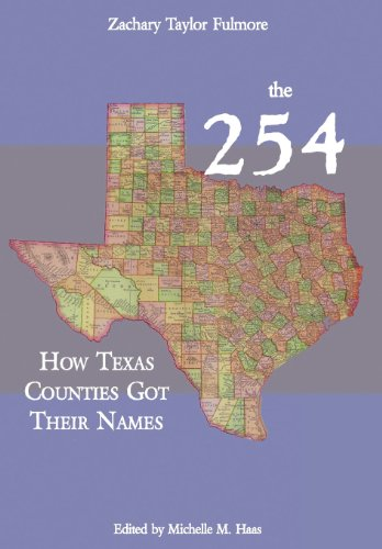 9780984737284: The 254: How Texas Counties Got Their Names