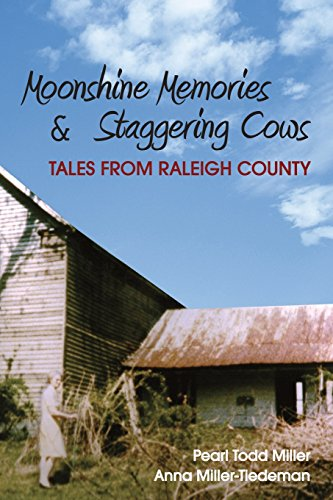 Moonshine Memories and Staggering Cows: Pearl Todd Miller