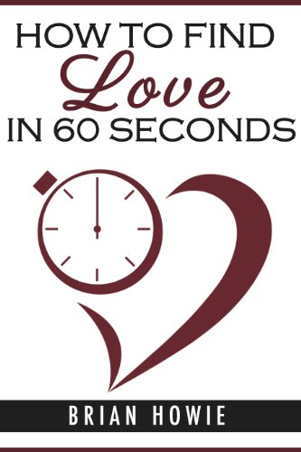 9780984740444: How to Find Love in 60 Seconds