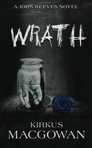 Wrath (A John Reeves Novel): MacGowan, Kirkus