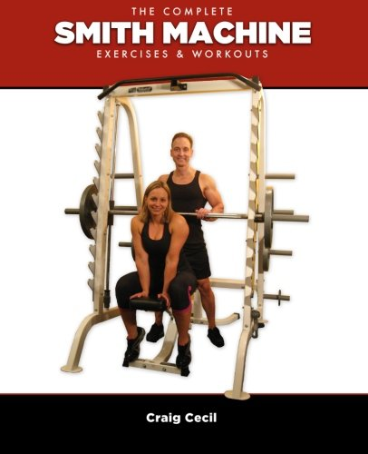 9780984741427: The Complete Smith Machine: Exercises & Workouts