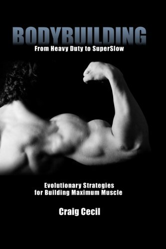 9780984741458: Bodybuilding: From Heavy Duty to Superslow