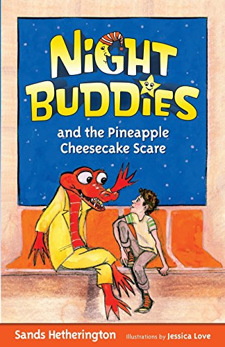 Night Buddies and the Pineapple Cheesecake Scare: Hetherington, Sands