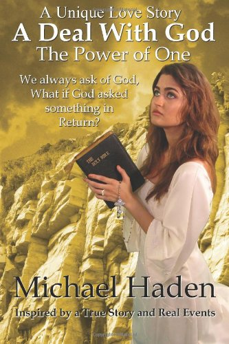 A Deal With God: The Power of One: Haden, Michael