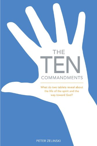 9780984747740: The Ten Commandments: What Do Two Tablets Reveal about the Life of the Spirit and the Way Toward God?