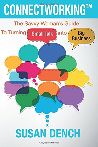 9780984751822: Connectworking: The Savvy Woman's Guide To Turning Small Talk into Big Business
