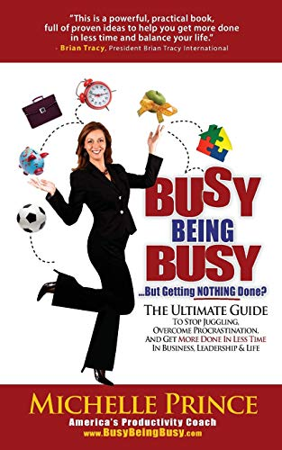 9780984754700: Busy Being Busy....But Getting Nothing Done?